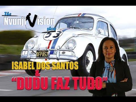 Isabel dos Santos & DUDU FAZ TUDO.