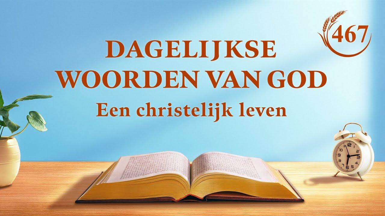 Dagelijkse woorden van God | Je moet je toewijding aan God in stand houden | Fragment 467