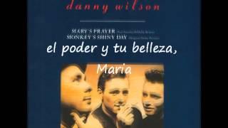 Danny Wilson- Mary