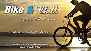 DJ Maretimo - Bike & Chill (Full Album) HD, 2018, Cycling Chillout & Chillhouse Music