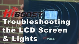 Troubleshooting a HiBoost Cell Phone Signal Booster, using the LCD display and lights.