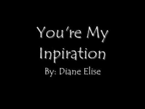 You're My Inspiration - Diane Elise (Lyrics)