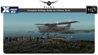 [X-Plane] Complete Settings Guide for X-Plane 10.50