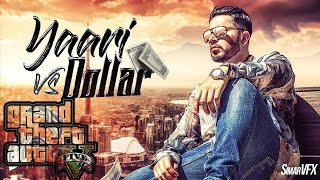 Yaari vs Dollar(full song video)in GTA 5 by Gitaz Bindrakhia