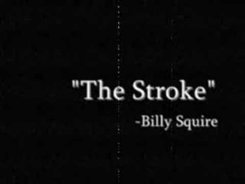 The Stroke Billy Squire
