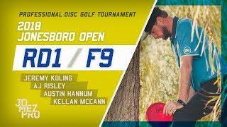 2018 Jonesboro Open | Rd1, F9, MPO | Koling, Risley, Hannum, McCann