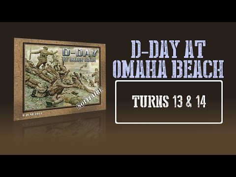 Here's How It Works - D-day at Omaha Beach - Turns 13 & 14