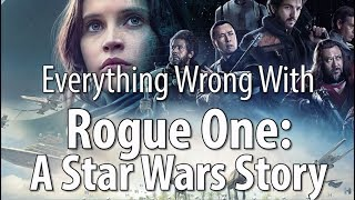 Everything Wrong With Rogue One: A Star Wars Story by : CinemaSins