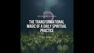 The Transformational Magic of a Daily  Spiritual Routine