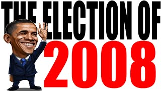 The 2008 Election Explained