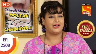 Taarak Mehta Ka Ooltah Chashmah - Ep 2508 - Full Episode - 11th July, 2018