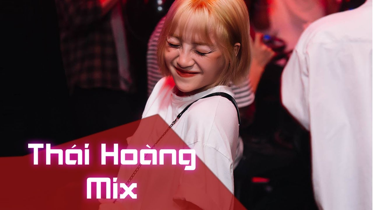 [ Thái Hoàng Mix ] Nonstop Bay Phòng - Bánh Cuốn Vol 2 - Huynh Đệ À Nhớ Anh Rồi, Dance Monkey Remix
