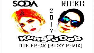 DJ SODA Kung Fu Dab Dub Break Ricky Rifaldy Remix 2017