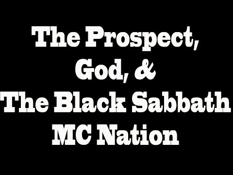 "(How to Train Prospects) ""The Prospect, God, and the Mighty Black Sabbath MC Nation"""