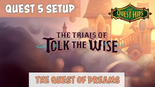 The Quest Kids: The Trials of Tolk the Wise - Quest 5 Setup