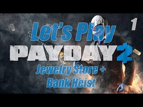 Pay Day 2 - Story Mode - Episode 1 - Jewelry Store + Bank Heist
