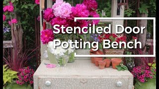 How To Repurpose and Stencil a Pinterest Inspired Potting Bench with a Door Attachment