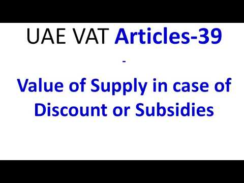 UAE   VAT Articles 39 Value of Supply in case of Discount or Subsidies