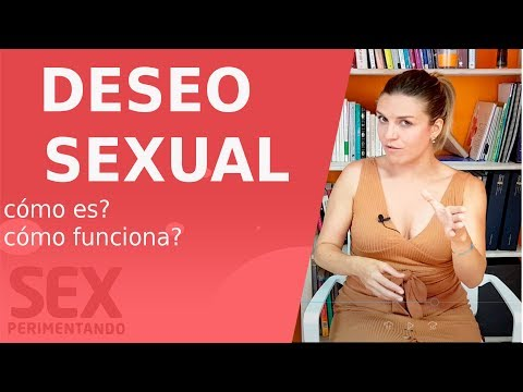 Cómo funciona el DESEO SEXUAL? Qué es la LIBIDO? Cuando es mucho y cuándo es bajo?   Sexperimentando