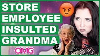 Store Employee MAJORLY Insulted My Grandma