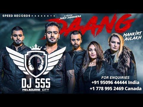 DAANG || Mankirt Aulakh || DHOLMIX || DJ SSS