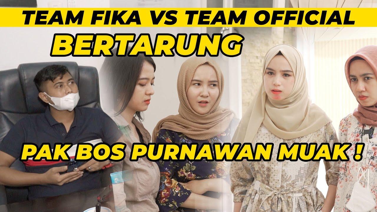 TEAM FIKA VS TEAM OFFICIAL BERTARUNG, PAK BOS PURAWAN MUAK !!