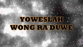YOWESLAH - DADI WONG RA DUWE (Official Lirik)