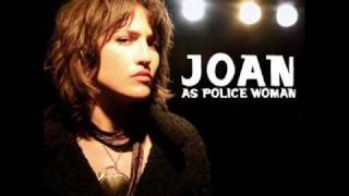 Watch Joan As Police Woman Save Me video