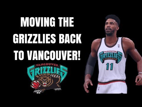 MOVING THE GRIZZLIES BACK TO VANCOUVER! 3 MVPs!? [NBA 2K18 MyLeague Rebuild]