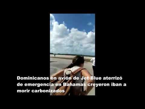 DOMINICANOS EN AVIÓN DE JET BLUE ATERRIZÓ DE EMERGENCIA EN BAHAMAS
