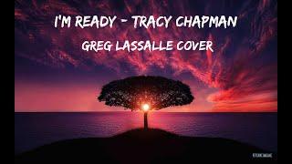 I'm Ready - Tracy Chapman (Greg Lassalle Cover)