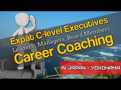 Expat Executive Career Coaching in Yokohama   Japan