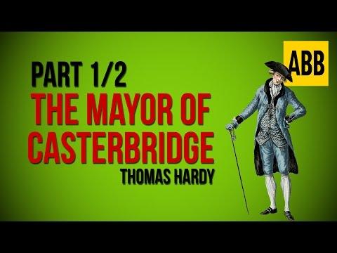THE MAYOR OF CASTERBRIDGE: Thomas Hardy - FULL AudioBook: Part 1/2