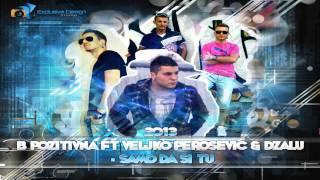 B pozitivna ft Dijagnoza - Samo da si tu (2013)