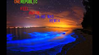 Feel Again OneRepublic (Ta-Ho-Mas Remix)