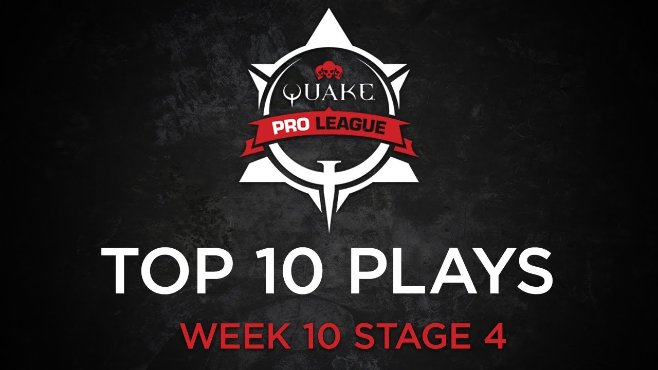 Quake Pro League - TOP 10 PLAYS - STAGE 4 WEEK 10