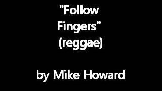 Follow Fingers (reggae) by Mike Howard