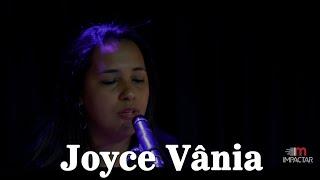 Joyce Vânia - Audição Impactar Gospel Music