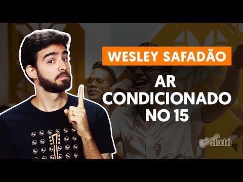 AR CONDICIONADO NO 15 - Wesley Safadão aula de violão simplificada