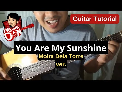 You Are My Sunshine chords and plucking tab guitar tutorial - Moira Dela Torre version