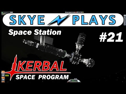 Kerbal Space Program Part 21 ► Space Station - Crew Re-Supply ◀ Gameplay / Tutorial