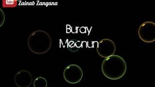 Buray - Mecnun - مترجمة