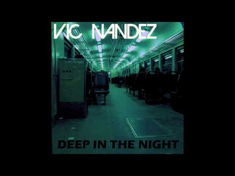 Vic Nandez - Deep in the night (Demo)