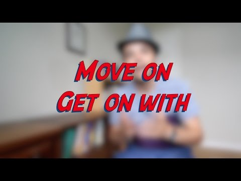 Move on / Get on with - W10D3 - Daily Phrasal Verbs - Learn English online free video lessons