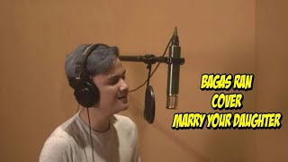 Bagas Ran Cover Marry Your Daughter Brian Mcknight