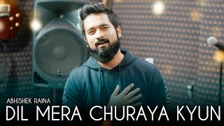 dil-mera-churaya-kyun-cover-abhishek-raina-kumar-sanu-90s-sad-love-song