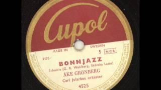 Åke Grönberg Carl Jularbos Orkester - Bonnjazz
