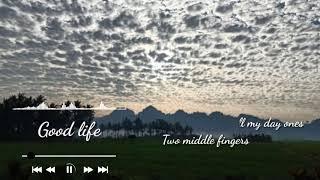 Lirik lagu good life cocok buat story wa😇