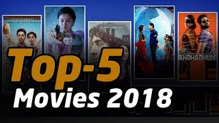 Top 5 Bollywood Movies of 2018 l Bollywood Movie 2018 l Best Bollywood Movies l TOP 5 MOVIES IN 2018