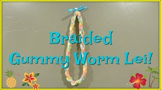 How To Make A Graduation Lei Using Gummy Worm Braids!